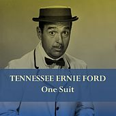 Tennessee Ernie Ford: One Suit von Tennessee Ernie Ford