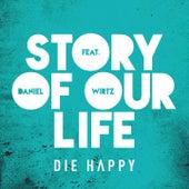 Story of Our Life von Die Happy