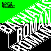 Bachatas Románticas de Various Artists