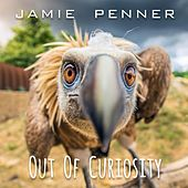 Out of Curiosity by Jamie Penner
