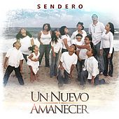 Un Nuevo Amanecer by Sendero