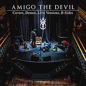 Covers, Demos, Live Versions, B-Sides by Amigo the Devil