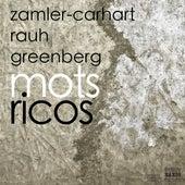 Mots ricos by Sasha Kaoru Zamler-Carhart