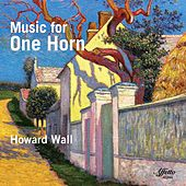 Music for One Horn by Howard Wall