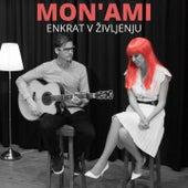 Enkrat v življenju von Mon-Ami