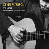Old Songs: Classic Rock Music from the 60s 70s 80s by Kevin Paterson