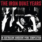 The Iron Duke Series, Vol. 1 (An Australian Hardcore Punk Compilation) von Unclean, Forward Defence, The Blurters, Stanley Knife, Walsh St Cop Killers, Degrade, Hate Is Enough, Price Of Silence, Terrible Virtue, Volatile, Ceasefire, Mouthguard, A.V.O, Nihilists, Wrong Body, Stand Against, Heads Kicked Off, Disengage