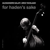 For Haden's Sake by Alessandro Galati