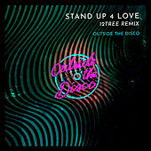 Stand Up 4 Love (12tree Remix) by Outside The Disco