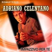 Impazzivo per te (Remastered) by Adriano Celentano