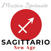 Musica New Age Ispirante: Sagittario by Various Artists