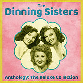 Anthology: The Deluxe Collection (Remastered) di The Dinning Sisters