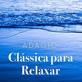 Adagio: Clássica para Relaxar de Various Artists