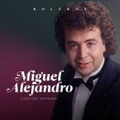Contigo Aprendi by Miguel Alejandro