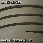 More Elevator Music de Leron Thomas