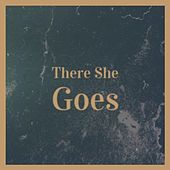 There She Goes by Various Artists