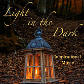 Light in the Dark Inspirational Music de Various Artists