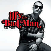 Do You? by iFFY the Bad Man