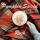 Pumpkin Spiced Rock de Various Artists