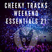Cheeky Tracks Weekend Essentials 21 by Various Artists
