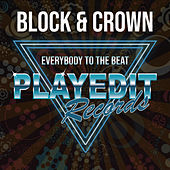 Everybody To The Beat by Block and Crown