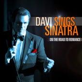 Davi Sings Sinatra - On The Road To Romance by Robert Davi