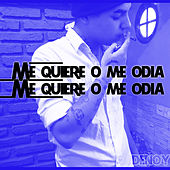 Me Quiere o Me Odia by Denoy