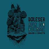 Ana No Duerme (Saludo a Spinetta) de Doleser