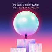 I'll Be Back Again de Plastic Bertrand