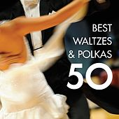 50 Best Waltzes & Polkas von Various Artists