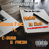 Make It Out by Sosa Fat