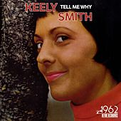 Tell Me Why by Keely Smith