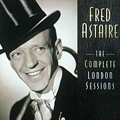 The Complete London Sessions by Fred Astaire
