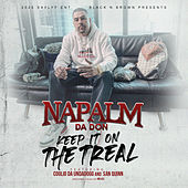 Keep It On The Treal (feat. Coolio Da Unda Dogg, San Quinn & Mr. Kee) by Napalm Da Don