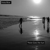 There Goes the Sun von Vista Blue