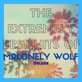 The Extremely Best Hits Of (Deluxe) de MrLonely Wolf