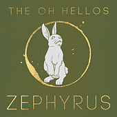 Zephyrus by The Oh Hellos