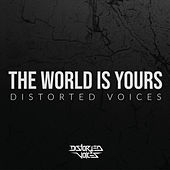 The World Is Yours von Distorted Voices