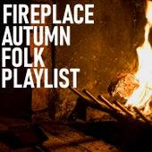 Fireplace Autumn Folk Playlist de Various Artists