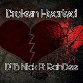 Broken Hearted by Rahdee