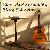Cool Autumn Day Blues Selection de Various Artists
