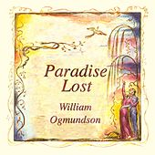 Paradise Lost by William Ogmundson