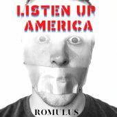 Listen up America van Romulus