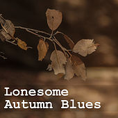 Lonesome Autumn Blues von Various Artists