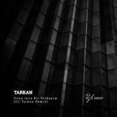 Uzun Ince Bir Yoldayim (Dj Tarkan Remix) von Tarkan