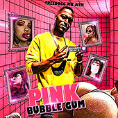 Pink Bubble Gum de TreeDogg Mr. ATM