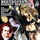 Beethoven's Egmont Overture For Guitar, Actor And Symphony Orchestra by The Great Kat
