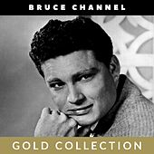 Bruce Channel - Gold Collection by Bruce Channel