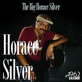 The Big Horace Silver by Horace Silver
