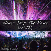 Never Stop The Rave by ThisIsOD